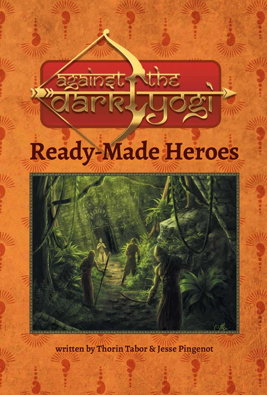 Against the Dark Yogi: Ready-Made Heroes