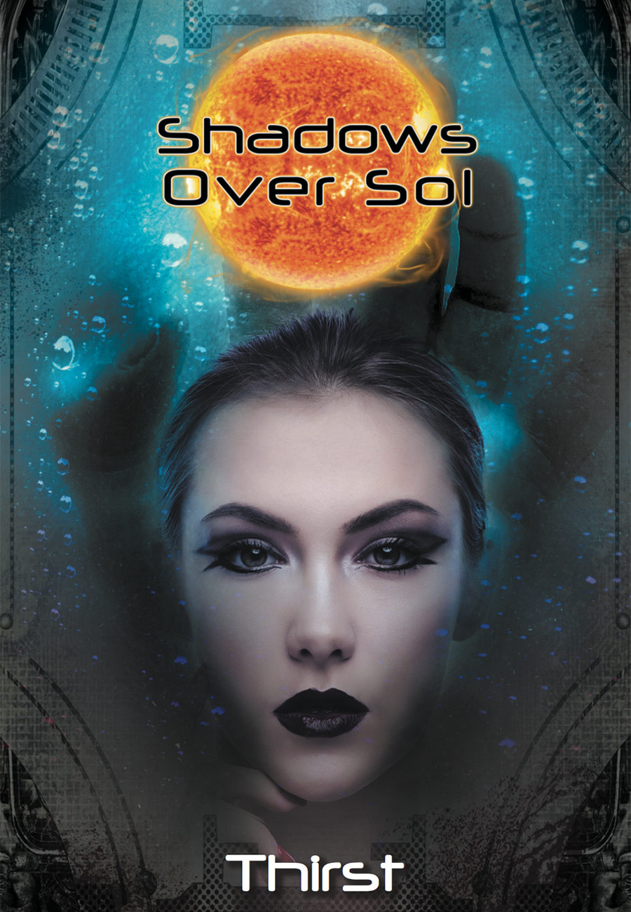 Shadows Over Sol: Thirst